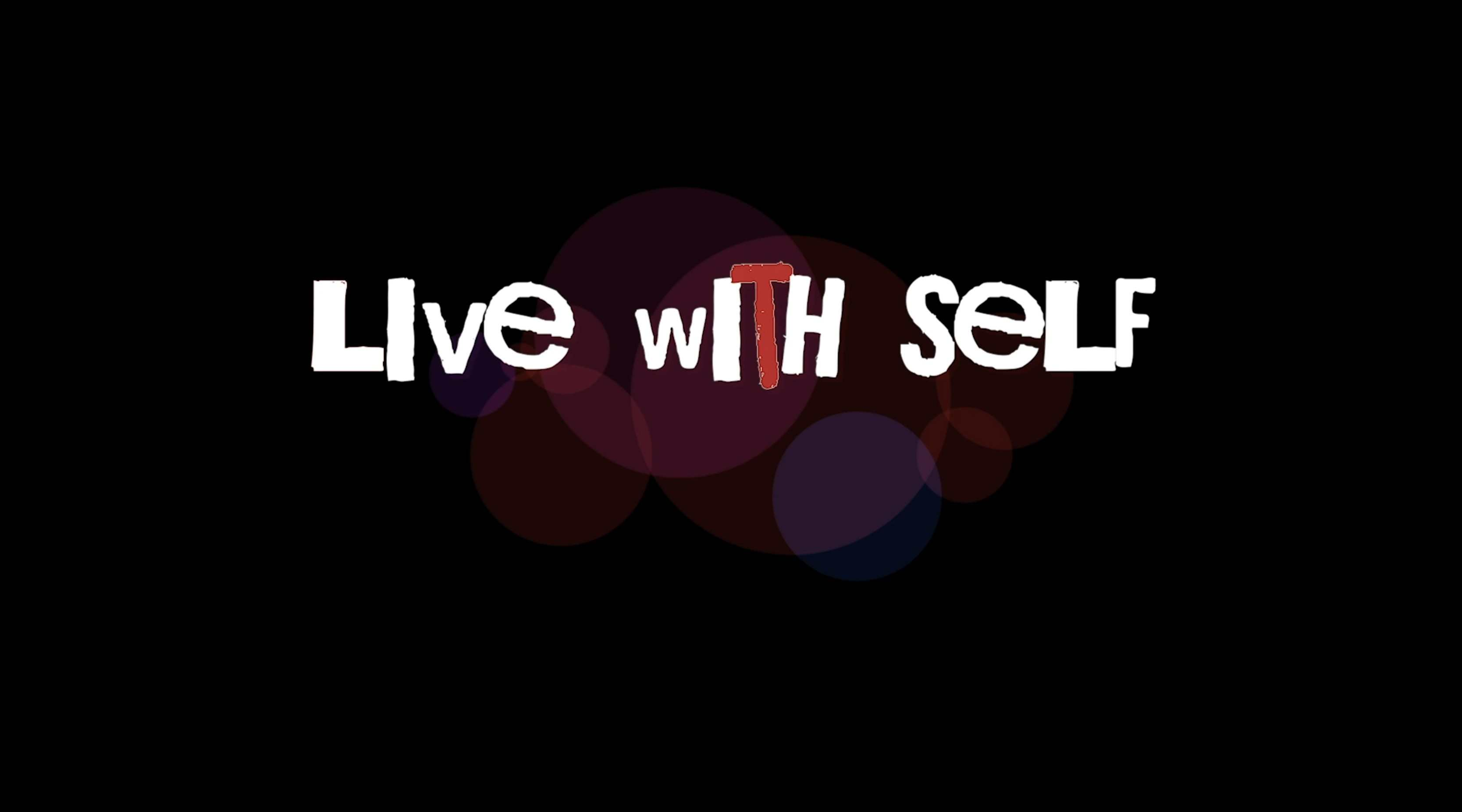 Live with Self